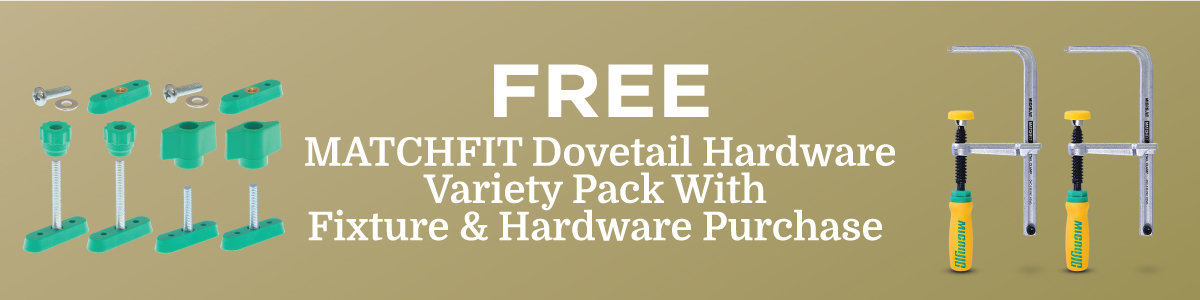 Free MATCHFIT  Dovetail Hardware Variety Pack with Fixture Purchase