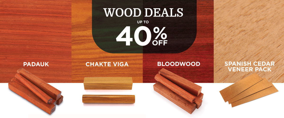 Wood Deals - Save Up to 40% Off