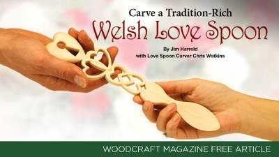 Read this  free Woodcraft Magazine article, Carve a Tradition-Rich Welsh Love Spoon – by Jim Harrold with Love Spoon Carver Chris Watkins.