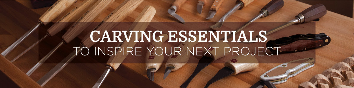 Carving Essentials: To Inspire Your Next Project