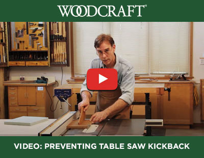 Table Saw Safety Video from Woodcraft: Preventing Table Saw Kickback