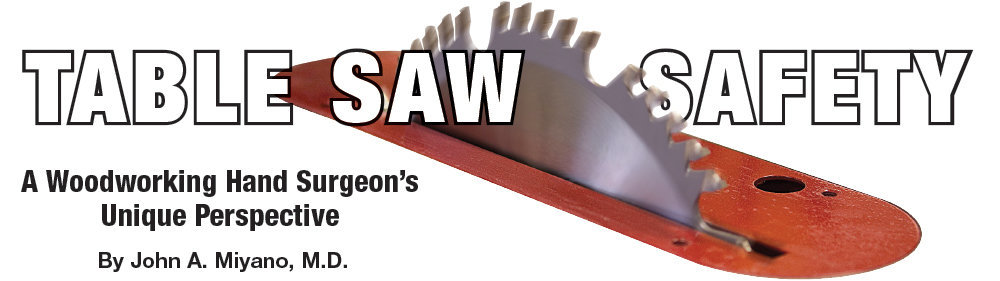 Table Saw Safety Tips from a Woodworking Surgeon's Perspective