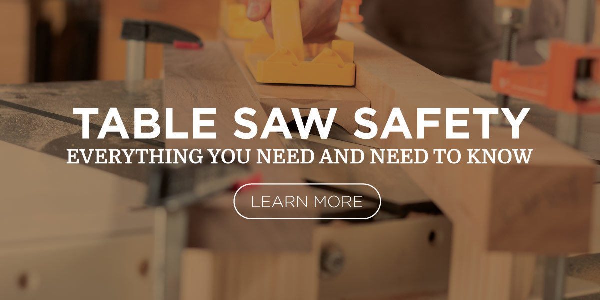 Table Saw Safety: Everything You Need To Know