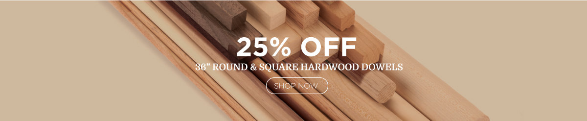 "25% off - 36"" Round & Square Hardwood Dowels"