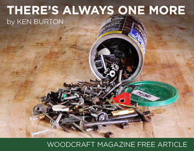 There's always one more connector, hinge, fastener, that will work for your project- Burton's Hardware Law!