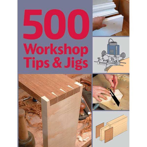 View a Larger Image of 500 Workshop Tips & Jigs