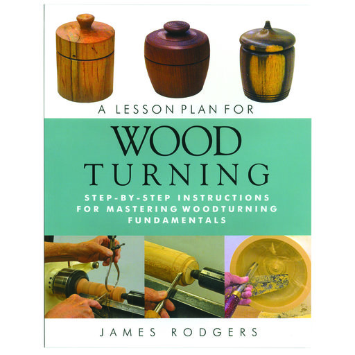 View a Larger Image of A Lesson Plan For Wood Turning by James Rodgers