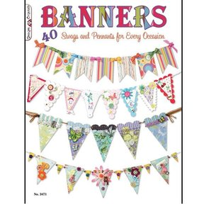 Banners: 40 Swags and Pennants for Every Occasion