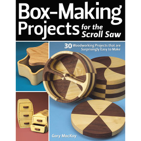 Box-Making Projects for the Scroll Saw