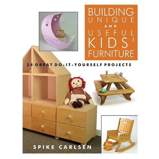 View a Larger Image of Building Unique and Useful Kid's Furniture