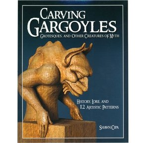 Carving Gargoyles, Grotesques and other Creatures of Myth