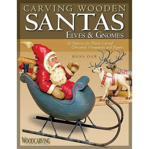 View a Larger Image of Carving Wooden Santas, Elves & Gnomes: 28 Patterns for Hand-Carved Christmas Ornaments & Figures