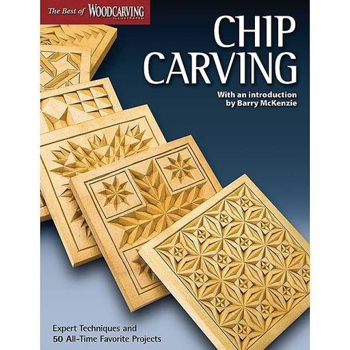 View a Larger Image of Chip Carving: Expert Techniques and 50 All-Time Favorite Projects (Best of WCI)