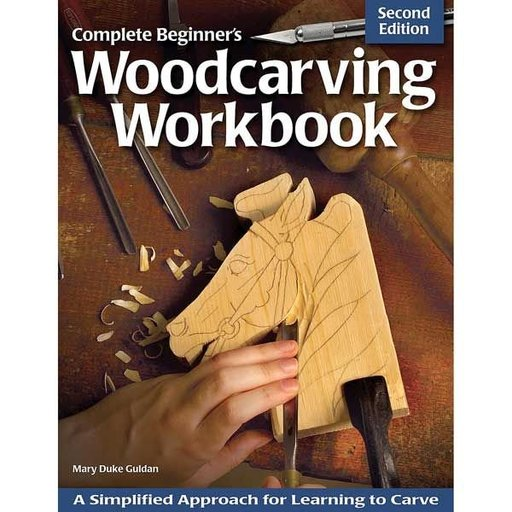 View a Larger Image of Complete Beginner's Woodcarving Workbook, 2nd Edition