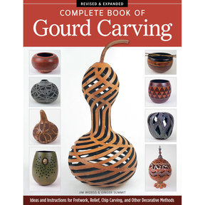Complete Book of Gourd Carving, Revised and Expanded