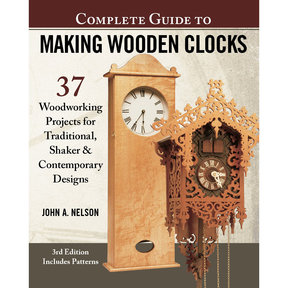 Complete Guide to Making Wooden Clocks, 3rd Edition
