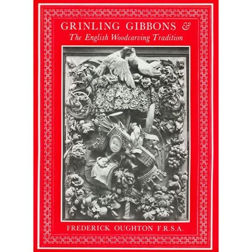 View a Larger Image of Grinling Gibbons & the English Woodcarving Tradition