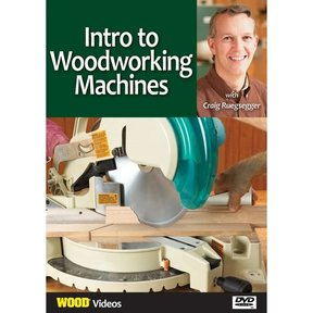 Intro to Woodworking Machines With Craig Ruegsegger DVD