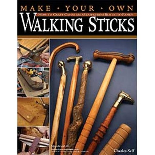 View a Larger Image of Make Your Own Walking Sticks: How to Craft Canes and Staffs from Rustic to Fancy