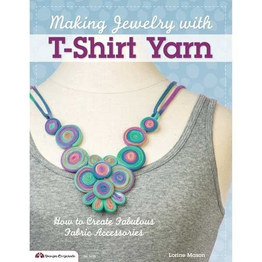 View a Larger Image of Making Jewelry with T-Shirt Yarn