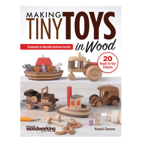 Making Tiny Toys in Wood