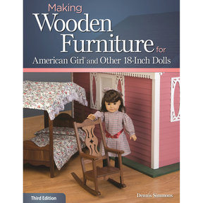 """Making Wood Furniture for American Girl and Other 18"""" Dolls"""