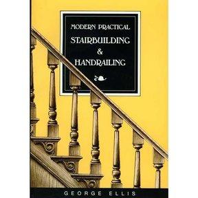Modern Practical Stairbuilding & Handrailing