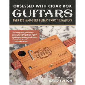 Obsessed with Cigar Box Guitars, Second Edition