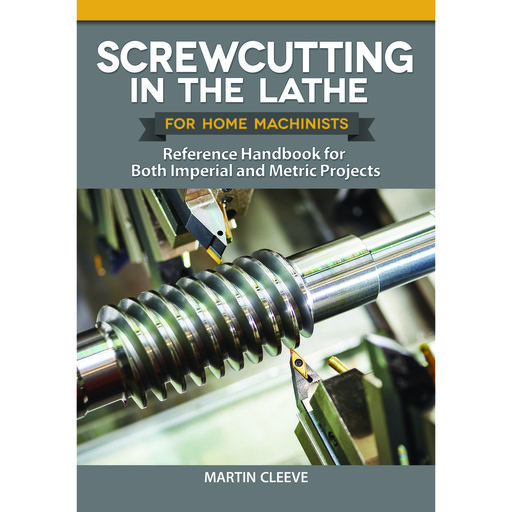 View a Larger Image of Screwcutting in the Lathe for Home Machinists