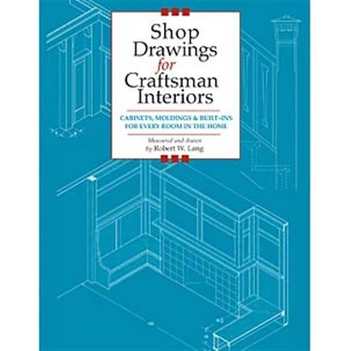 View a Larger Image of Shop Drawings for Craftsman Interiors: Cabinets, Moldings and Built-Ins for Every Room in the Home