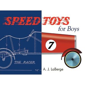 Speed Toys for Boys: A Woodworking Classics Revisited Book