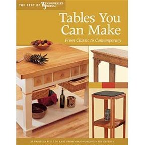 Tables You Can Make: From Classic to Contemporary (Best of WWJ)