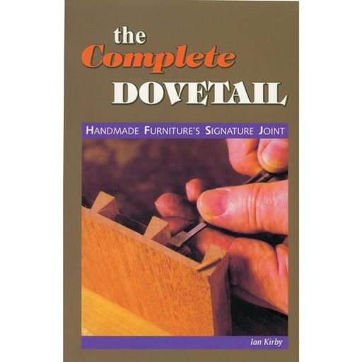 View a Larger Image of The Complete Dovetail by Kirby- Linden Publishing
