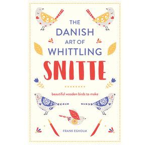 The Danish Art of Whittling Snitte