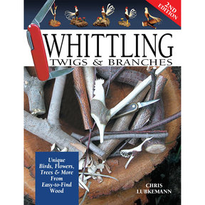 Whittling Twigs and Branches - 2nd Edition