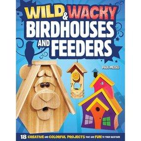 Wild and Wacky Birdhouses and Feeders