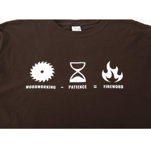 View a Larger Image of Woodcraft Woodworking Minus Patience Equals Firewood T-Shirt, X-Large