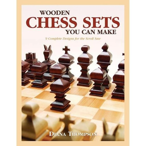 View a Larger Image of Wooden Chess Sets You Can Make: 9 Complete Designs for the Scroll Saw