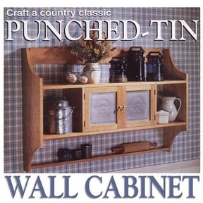 Woodworking Project Paper Plan to Build Punched-Tin Wall Cabinet
